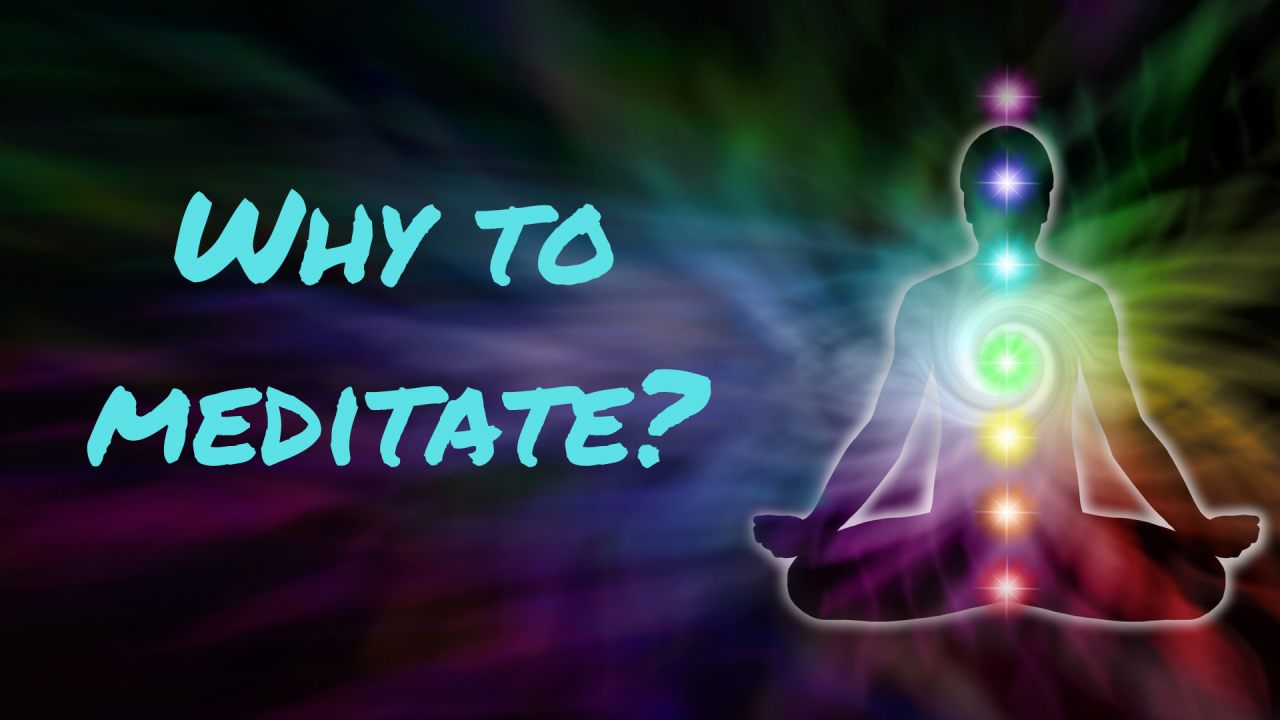 Why To Meditate?
